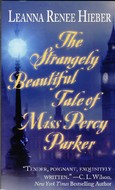 The Strangely Beautiful Tale of Miss Percy Parker by Leanna Renne Hieber